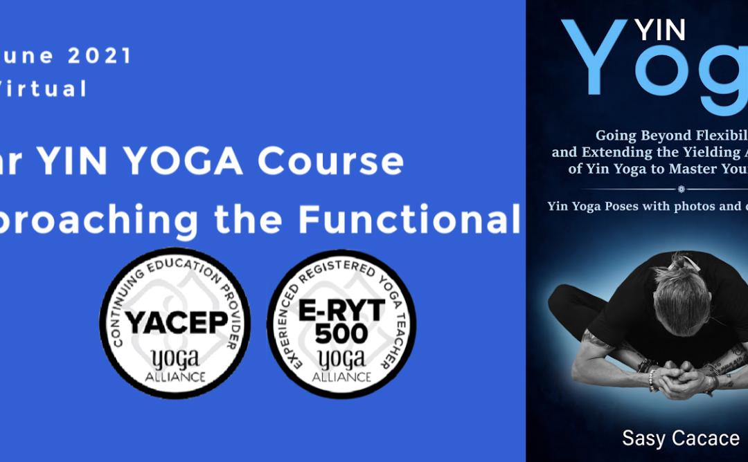 """""""Yin Yoga. Approaching the Functional"""".  20 hours course YACEP"""