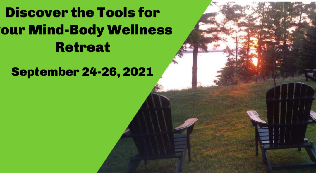 Retreat: Discover the tools for your Mind-Body Wellness