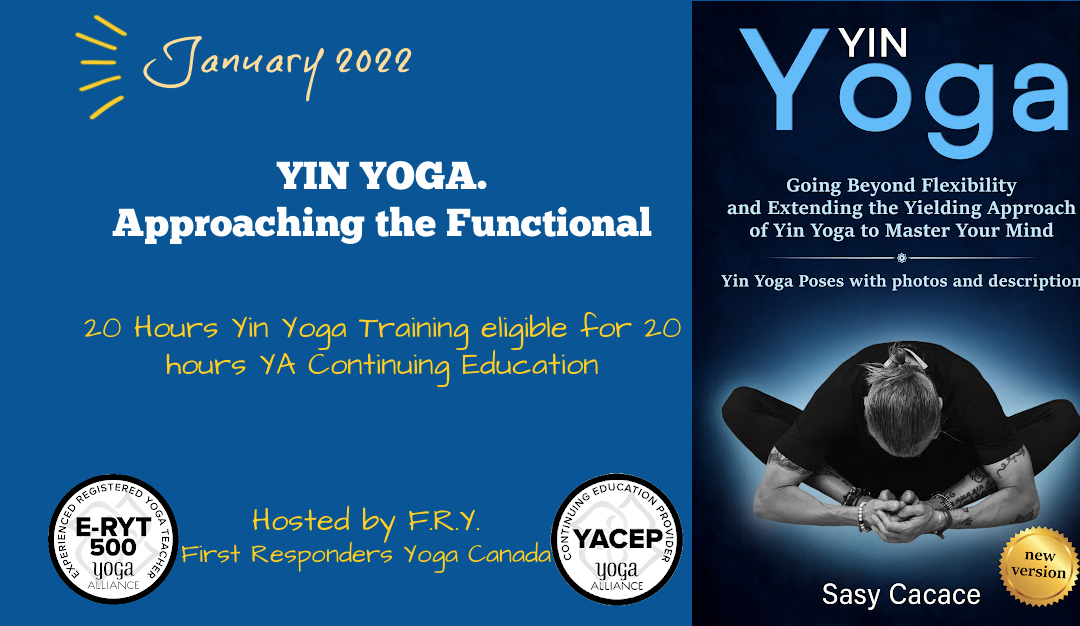 Yin Yoga. Approaching the Functional with Sasy Cacace (20 Hours YACEP)